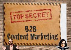The Number One Secret to B2B Content Marketing Success Plus 150 B2B Marketing Statistics
