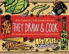 book review of They Draw and Cook by Nate Padavick and Salli Swindell http://www.amazon.com/They-Draw-Cook-recipes-illustrated/dp/1616281383?ie=UTF8&tag=liberalsprink-20&link_code=btl&camp=213689&creative=392969%20 http://www.bookdepository.com/They-Draw-Cook-Nate-Padavick/9781616281380/?a_aid=liberalsprinkles&chan=code27  #book_review #books #cooking #recipes #illustrations #illustrated_recipes