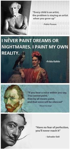 Picasso, Frida, Gogh, and Dali Great Quotes, Inspirational Quotes, Quotes Quotes, Awesome Quotes, Drawing Quotes, Painting Quotes, Drawing Ideas, Wow Art, Art Classroom