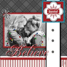 Believe - Scrapbook.com A page from my wonderfully talented mamma! Shelly Wonders