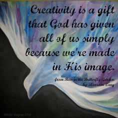So You Think You're Not Creative? You Might Want to Think Again... - Just a Little Creativity