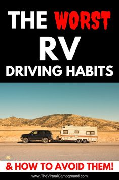 The worst RV driving habits and how to avoid them. This article includes tips for road trips for your next RV camping adventure. Prepare for your RV travel cross country, and you'll be happy campers once you hit the RV parks! Click to discover the best ti