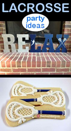Lacrosse Party ideas- love the relax sign!