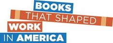 Books that shaped work in America from U.S. Department of Labor