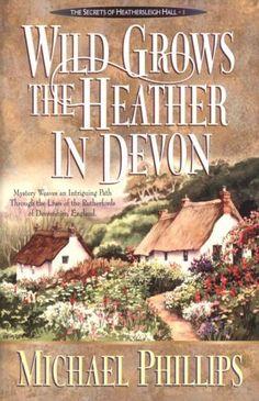 Wild Grows the Heather in Devon (Secrets of Heathersleigh Hall), http://www.amazon.com/dp/0764220438/ref=cm_sw_r_pi_s_awdm_SM2JxbX6P5FRS
