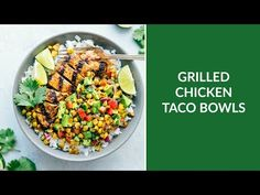 Grilled Chicken Taco Bowls with an Avocado-Corn Salsa - Chelsea's Messy Apron