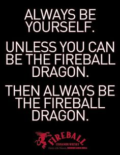 Fireball Dragons aren't born...they're made!  Find out how at Fireball Fridays at the Monkey!