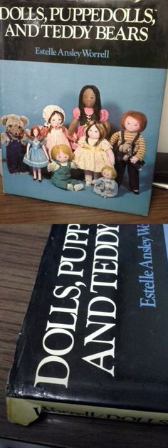 Dolls And Bears: Dolls, Puppedolls And Teddy Bears By Estelle A. Worrell (1986) Hc Dj -> BUY IT NOW ONLY: $18 on eBay!