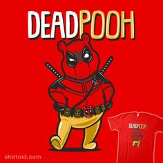 Deadpooh | Shirtoid #comic #comics #deadpool #eilexdesign #film #marvelcomics #movies #winniethepooh