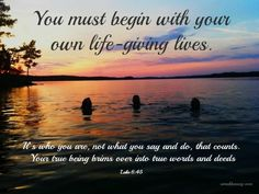 In which you must begin with your own life-giving life