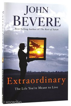 I'm reading this book right now and I love how it's challenging my thinking! John Bevere: Extraordinary