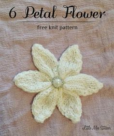 Little Miss Stitcher: 6 Petal Knit Flower Free Pattern