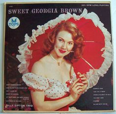 Sweet Georgia Brown - The Billy Tipton Trio - Interesting about Billy Tipton. When I was little I would take this record out of the cabinet just to look at the picture. My sister and I always tried to draw it and we also liked striking the pose.