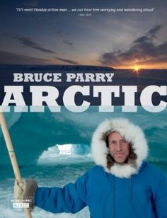 """Bruce Parry"" Arctic By Bruce Parry (Hardback) at BBC Shop"