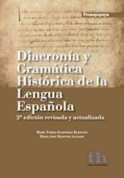 Diacronía y gramática histórica de la lengua española / María Teresa Echenique Elizondo, María José Martínez Alcalde - [2ª ed., rev. y act.] - Valencia : Tirant Humanidades, 2013