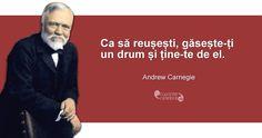 """""""Ca să reușești, găsește-ți un drum și ține-te de el."""" Andrew Carnegie Andrew Carnegie, Famous Quotes, Wise Words, Zen, Inspirational Quotes, Engagement Rings, Photography, Life, Famous Qoutes"""