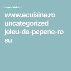 www.ecuisine.ro uncategorized jeleu-de-pepene-rosu