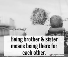 35 Sweet and Loving Siblings Quotes #sayingimages #quotes #siblings