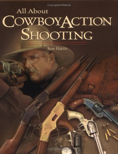 All about Cowboy Action Shooting by Ronald Harris,http://www.amazon.com/dp/0883172321/ref=cm_sw_r_pi_dp_Bm8itb1CZM5H4K8H $64.95