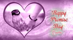 Happy Promise day Quotes messages images status videos download Happy Promise Day, Day Wishes, Messages, Quote Of The Day, Love Quotes, Events, Beautiful, Videos, Image