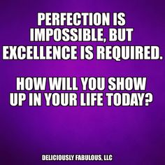 A daily pursuit of  excellence reaps benefits long after the work is done…