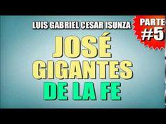 PREDICAS CRISTIANAS - Gigantes de la Fe #5 - José - Luis Gabriel César- ...