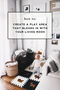 create a baby play area that blends in with your living room – Meg McMillin For Designing A Rustic Living Room Living Room Toy Storage, Living Room Playroom, Kids Living Rooms, Baby Playroom, Baby Room Diy, Living Room On A Budget, New Living Room, Living Room Furniture, Living Room Designs