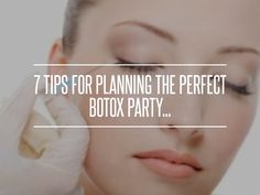 7 Tips for #Planning the Perfect Botox Party... → #Lifestyle #Botox