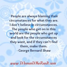 People are always blaming their circumstances  www.womenwhorunit.com