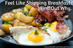 Reasons you skip breakfast via #divinehealthfromtheinsideout Great points! #conveyawareness
