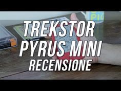 Italian Review of TrekStor Pyrus Mini - Review  [english subtitles]