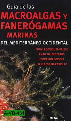 Guía de las macroalgas y fanerógamas marinas del Mediterráneo occidental / Conxi Rodríguez-Prieto... [et al.]