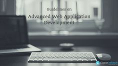 With change in technology, here is what developers can do to ensure awesome results while working with Advanced Web Application Development Projects.