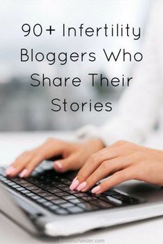 A list of over 90 infertility bloggers who share their stories and their experiences.