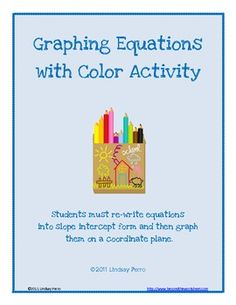 FREE!! Students are given 14 equations that must be re-written in slope intercept form before graphing using a specific color. Follow up questions are included.