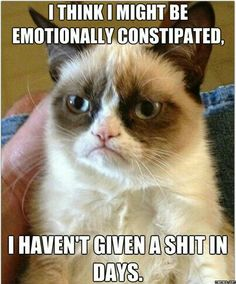 Emotionally constipated...