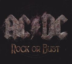 "Cries from the Quiet World: AC/DC ""Rock Or Bust"""