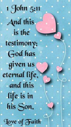 1 Juan 5:11 Y este es el testimonio: que Dios nos ha dado vida eterna; y esta vida está en su Hijo. ♔
