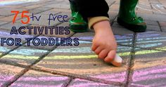 "75 TV Free Activities for toddlers...one not on here: cover your table with press n seal and let them finger paint with ""jello instant pudding"" and spray whipped cream. (or go outside on a plastic table...but then there are ants)  DO THIS JUST PRIOR TO BATH OR SPRINKLER FUN.  ...yes..they eat a lot of sugar if it's not sugar free pudding...just don't do it every day!"