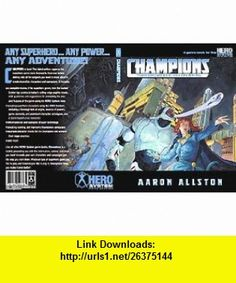 Champions (9781583660041) Aaron Allston , ISBN-10: 1583660046  , ISBN-13: 978-1583660041 ,  , tutorials , pdf , ebook , torrent , downloads , rapidshare , filesonic , hotfile , megaupload , fileserve
