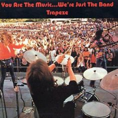 Trapeze - You Ae the Music We're Just the Band