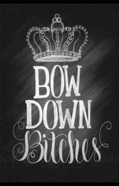 Chalkboard Hand Lettering Bow Down Bitches by SurpriseLilyDesigns Beyonce. Boss Bitch Quotes, Badass Quotes, Gangster Quotes, Queen Quotes, Me Quotes, Funny Quotes, Chalk Quotes, Jealousy Quotes, Lady Quotes