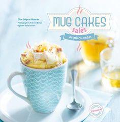 #Mug #cakes salés au micro-ondes | Editions Larousse Cuisine