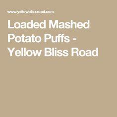 Loaded Mashed Potato Puffs - Yellow Bliss Road