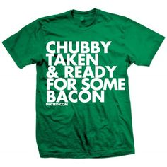 Chubby Taken & Ready For Some Bacon Tee by Dpcted Apparel