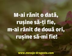 M-ai ranit o data, rusine sa-ti fie Motivational, Inspirational Quotes, Philosophy, Spirit, Sayings, Box, Anime, Fashion, Life Coach Quotes