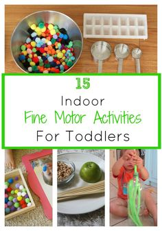 15 Simple Indoor Fine Motor Activities for Toddlers. Simple activities and plays that work on developing your toddler's fine motor skills. Practice threading, scooping, picking, dropping, pulling, pushing and more with these awesome activities.