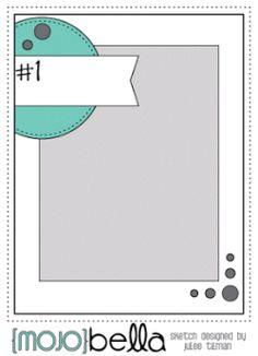 MojoBella sketch 1 Sketch designed by Julee Tilman #cardsketches #sketchchallenge