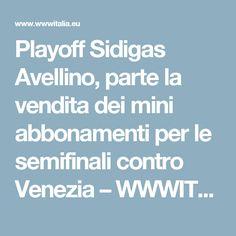 Playoff Sidigas Avellino, parte la vendita dei mini abbonamenti per le semifinali contro Venezia – WWWITALIA