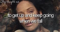 """""""To get up and keep going when we fall""""☆Hunger Games"""
